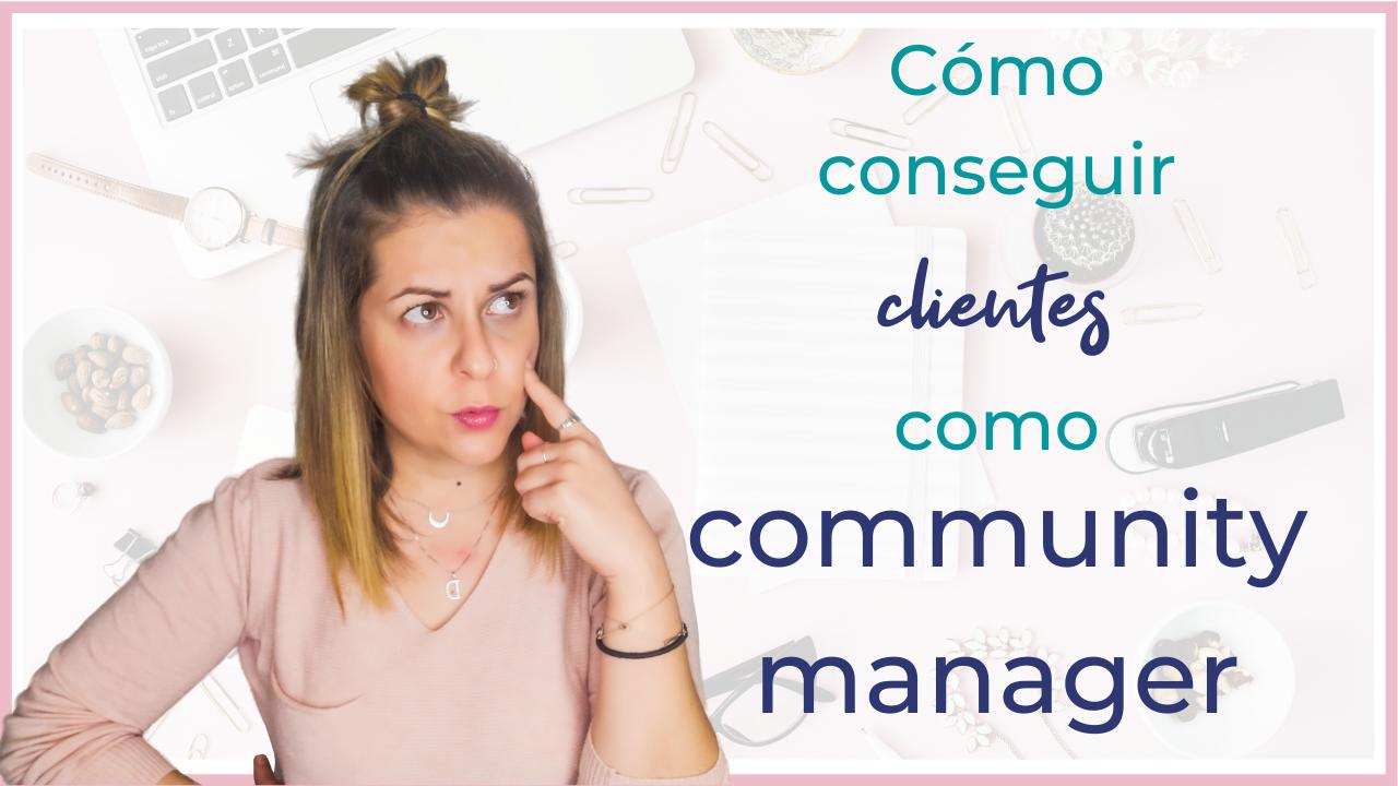 como conseguir clientes como community manager